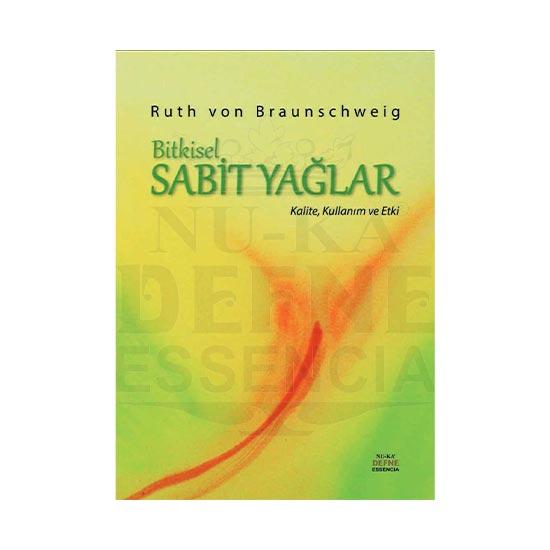 Bitkisel Sabit Yağlar - Ruth Von Braunschweig